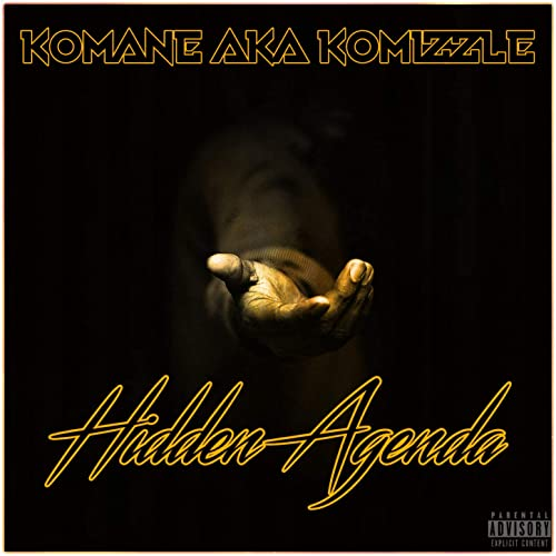 Hidden Agenda [Explicit] by Komane Aka Komizzle on Amazon ...