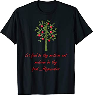 Let Food Be Thy Medicine Hippocrates Quote T Shirt