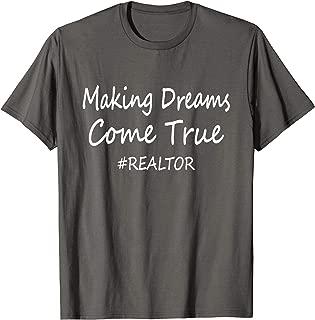Making Dreams Come True #Realtor gift t-shirt Real Estate T