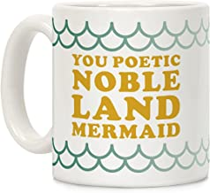 LookHUMAN You Poetic Noble Land Mermaid White 11 Ounce Ceramic Coffee Mug