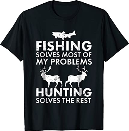 Fishing & Hunting Shirt Gifts for Hunters Who Love To Hunt