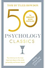 50 Psychology Classics: Who We Are, How We Think, What We Do (50 Classics) Kindle Edition