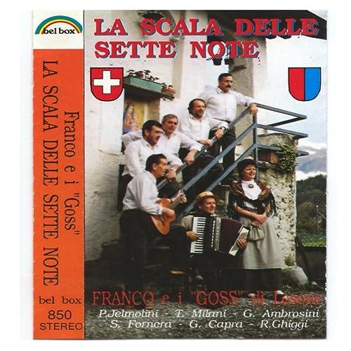 Goos: La scala delle sette note (Jelmolini, Milani, Ambrosini, Fornera, Capra, Ghiggi) de Franco e i Goos di Losone en Amazon Music - Amazon.es