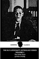 """The H.P. Lovecraft Anthology Volume 1: The Early Years (1916-1920) by Gehenna & Hinnom Classics: The Early Works of Lovecraft: From """"The Alchemist"""" to """"The Street"""" Kindle Edition"""
