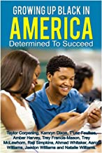 Growing up Black in America: Determined To Succeed