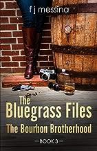 The Bluegrass Files: The Bourbon Brotherhood