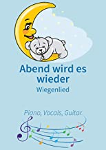 Abend wird es wieder: Wiegenlied (German Edition)