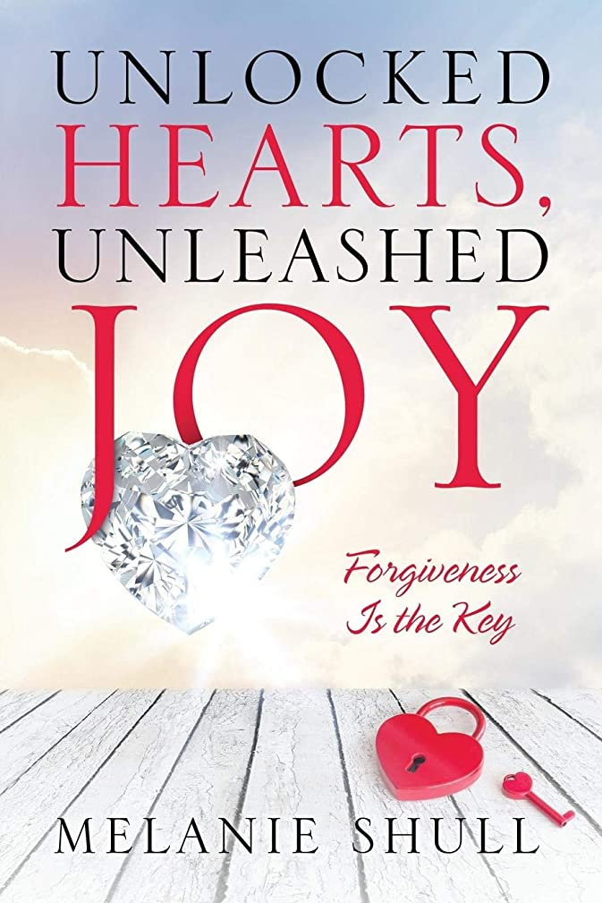 Unlocked Hearts, Unleashed Joy: Forgiveness Is the Key