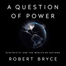 A Question Of Power: Electricity and the Wealth of Nations