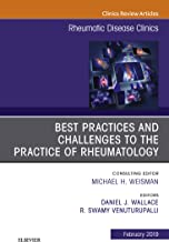 Best Practices and Challenges to the Practice of Rheumatology, An Issue of Rheumatic Disease Clinics of North America, Ebook (The Clinics: Internal Medicine 45)