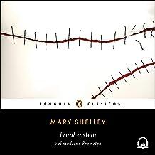 Frankenstein o el moderno Prometeo [Frankenstein or the Modern Prometheus]