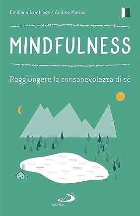 Mindfulness: Raggiungere la consapevolezza di sé