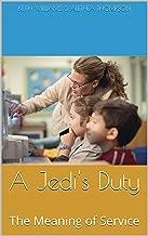 A Jedi's Duty: The Meaning of Service (Jedi Navigation System Book 7)