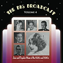 The Big Broadcast, Vol. 4: Jazz and Popular Music of the 1920s and 1930s