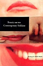 Beauty and the Contemporary Sublime (Aesthetics Today)