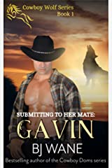 Submitting to Her Mate: Gavin (Cowboy Wolf Series Book 1) Kindle Edition