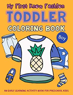 My First Know Fashion Toddler Coloring Book: An Early Learning Activity Book for Preschool Kids