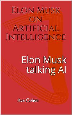 Elon Musk on Artificial Intelligence: Elon Musk talking AI