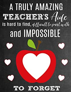 A Truly Amazing Teacher's Aide Is Hard To Find, Difficult To Part With And Impossible To Forget: Thank You Appreciation Gift for School Teaching Aides ... | Diary for World's Best Teacher's Aide