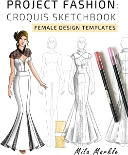 Project Fashion: Croquis Sketchbook: Female Design Templates