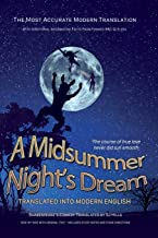Midsummer Night's Dream Translated Into Modern English: The most accurate line-by-line translation available, alongside or...