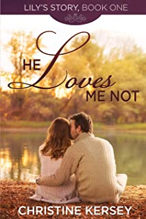 He Loves Me Not: (Lily's Story, Book 1) (Volume 1)