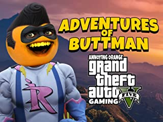Clip: Adventures of Buttman (Annoying Orange Grand Theft Auto V Gaming)