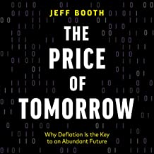 The Price of Tomorrow: Why Deflation Is the Key to an Abundant Future Book PDF