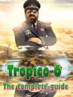 Tropico 6 Guide is a collection of the best tips to help you build a functioning state
