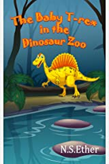 The Baby T-rex in the Dinosaur Zoo: Dinosaur bedtiime story for Children (Bedtime stories book series for children 74) Kindle Edition