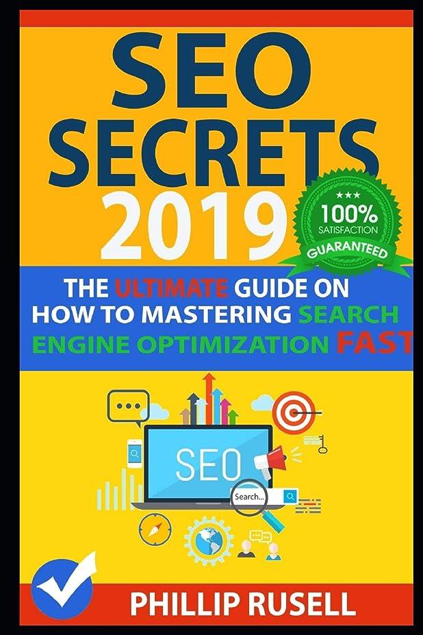 バイオリンアッティカス似ているSEO SECRETS 2019: The Ultimate Guide on how to Mastering Search Engine Optimization FAST!