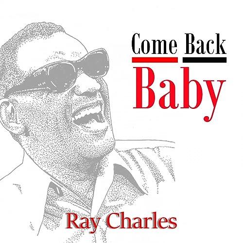 Amazon Music - レイ・チャールズのCome Back Baby - Amazon.co.jp