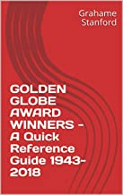 GOLDEN GLOBE AWARD WINNERS - A Quick Reference Guide 1943-2018 (English Edition)