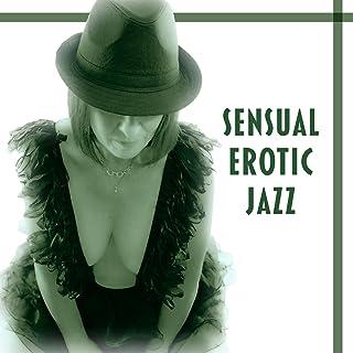 Sensual Erotic Jazz – Romantic Evening, Hot Night, Love Jazz, Sleeping Together, Sexy Moves Music, Love Jazz