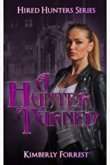 A Hunter Turned: A Paranormal Vampire Romance (Hired Hunters Book 2) Kindle Edition