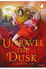 Unravel the dusk Hardcover