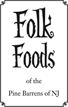 Folk Foods of the Pine Barrens of NJ