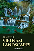 Beautiful Vietnam Landscapes: An Adult Picture Book and Nature City Travel Photography Images with NO Text or Words for Se...