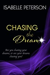 Chasing the Dream: Dream Series, Book 3 Kindle Edition