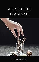 MI AMIGO EL ITALIANO  (Spanish Edition)