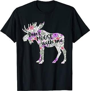 Don't Moose with Me T-shirt Moose Wildlife Shirt Animal Gift