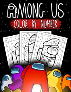 Among Us Color By Number: Among Us Perfect Book For Fans With Beautiful, High-Quality Visuals