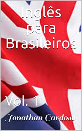 Inglês para Brasileiros: Vol. 1