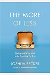 The More of Less: Finding the Life You Want Under Everything You Own Kindle Edition