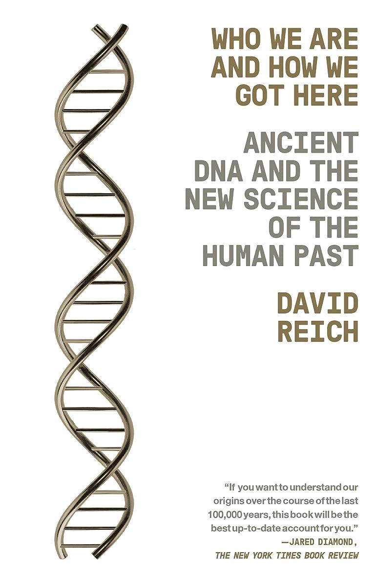 ボウリング金曜日拘束するWho We Are and How We Got Here: Ancient DNA and the New Science of the Human Past (English Edition)