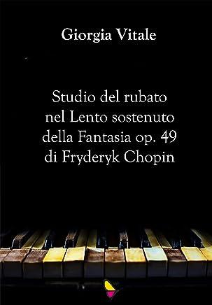 Studio del rubato nel Lento sostenuto della Fantasia op. 49 di Fryderyk Chopin