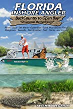 Florida Inshore Angler: Back Country to Open Bay - Situational Methodology