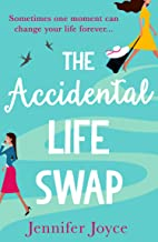 The Accidental Life Swap: The perfect laugh out loud romantic comedy of 2019 for fans of Sophie Kinsella and Lindsey Kelk!