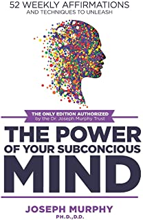 52 Weekly Affirmations: Techniques to Unleash the Power of Your Subconscious Mind