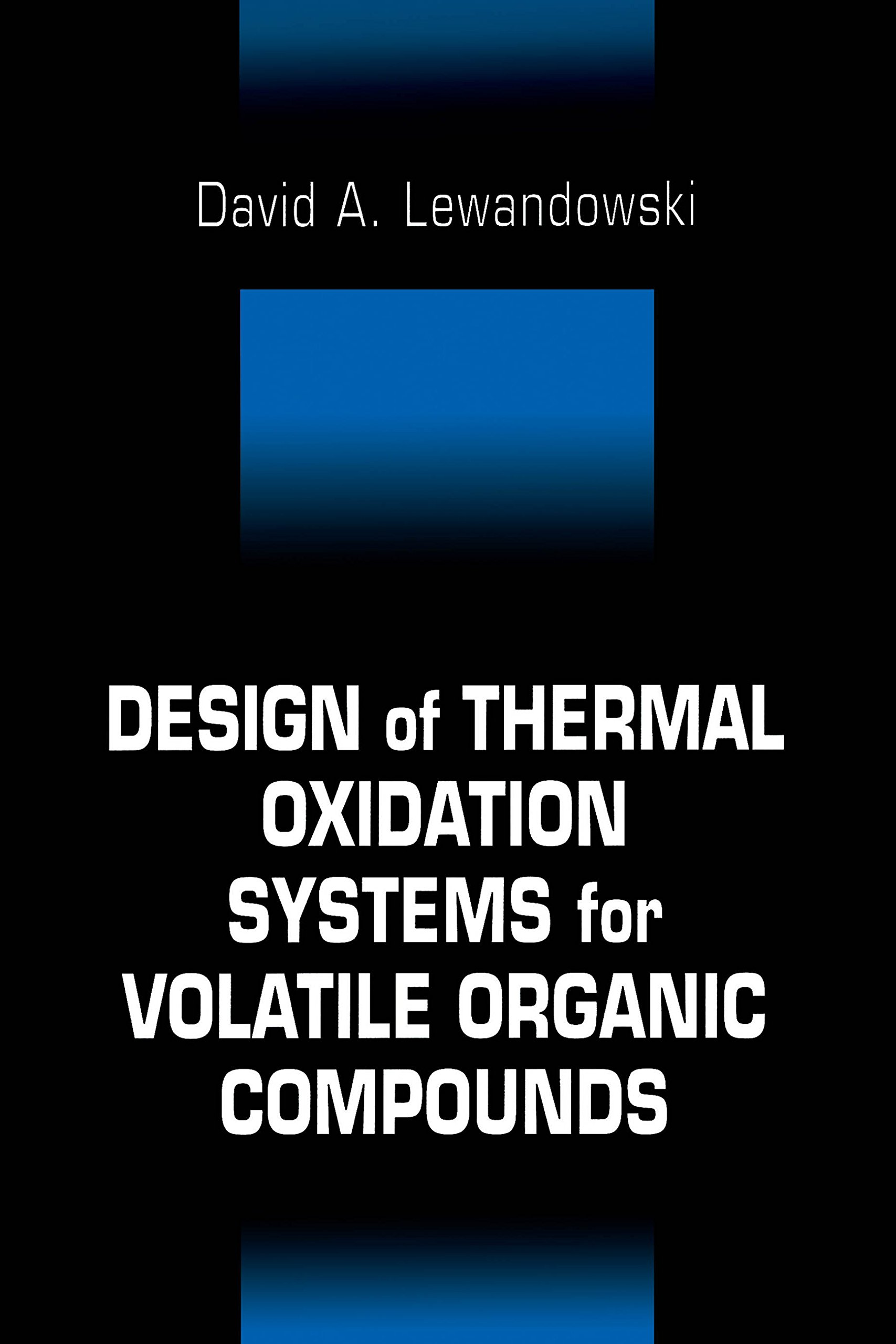 Design Of Thermal Oxidation Systems For Volatile Organic Compounds (English Edition)